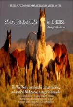 Saving The American Wild Horse (2007) afişi