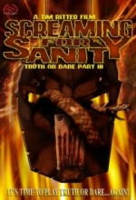 Screaming For Sanity: Truth Or Dare Part ııı