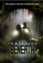Something Beneath (2007) afişi