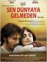 Sen Dünyaya Gelmeden (2012) afişi