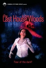The Last House in The Woods (2006) afişi