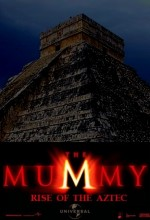 The Mummy 4: Rise Of The Aztec