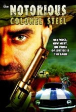 The Notorious Colonel Steel (2008) afişi