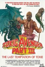 The Toxic Avenger Part ııı: The Last Temptation Of Toxie (1989) afişi