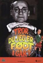 Tror Du Jeg Er Født I Gaar! (1941) afişi