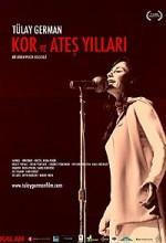 Tülay German: Kor Ve Ateş Yılları (2010) afişi