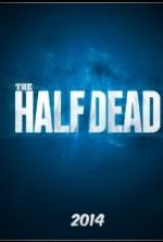 The Half Dead (2014) afişi