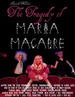 The Tragedy of Maria Macabre (2010) afişi
