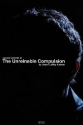 The Unreinable Compulsion (2013) afişi