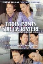 Trois ponts sur la rivière (1999) afişi