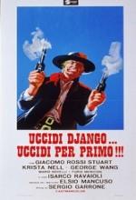 Uccidi Django... Uccidi Per Primo!!! (1971) afişi