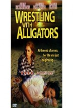 Wrestling With Alligators (1998) afişi