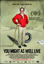 You Might As Well Live (2009) afişi