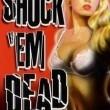 Shock 'em Dead Resimleri