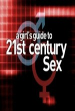A Girl's Guide To 21st Century Sex (2006) afişi