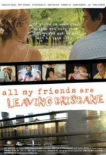 All My Friends Are Leaving Brisbane (2007) afişi