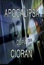 Apocalipsa Dupa Cioran (1995) afişi