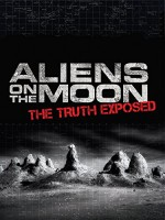 Aliens on the Moon: The Truth Exposed (2014) afişi