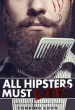 All Hipsters Must Die (2017) afişi