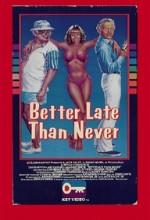 Better Late Than Never (ı) (1982) afişi