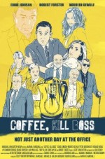 Coffee, Kill Boss (2013) afişi