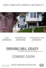 Driving Bill Crazy (2008) afişi