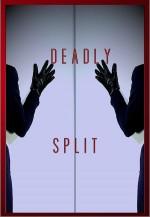 Deadly Split