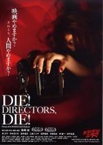 Die! Filmmakers, Die!