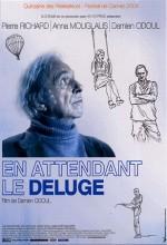 En Attendant Le Déluge (2004) afişi
