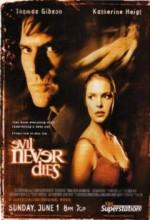 Evil Never Dies (2003) afişi