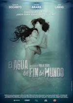 El Agua Del Fin Del Mundo (2009) afişi