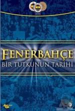 Fenerbahçe: Bir Tutkunun Tarihi