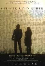 Gelecek Uzun Sürer (2011) afişi