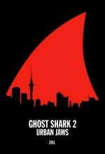 Ghost Shark 2: Urban Jaws (2011) afişi