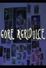 Gore Agridulce (2007) afişi