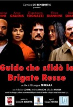 Guido Che Sfidò Le Brigate Rosse (2007) afişi