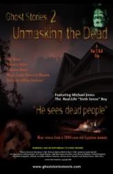 Ghost Stories: Unmasking the Dead (2008) afişi