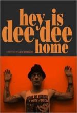 Hey! ıs Dee Dee Home? (2002) afişi
