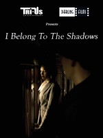 I Belong to the Shadows