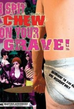 I Spit Chew on Your Grave (2008) afişi