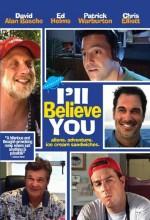 ı'll Believe You (2007) afişi