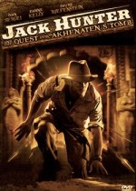 Jack Hunter The Quest For Akhenaten's Tomb (2008) afişi