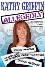 Kathy Griffin: Allegedly (2004) afişi