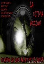 La Ultima Acción (2010) afişi