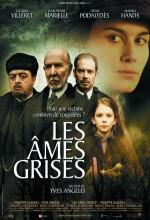 Les âmes Grises (2005) afişi