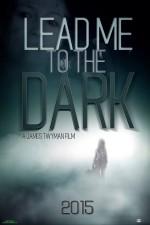 Lead Me to the Dark (2016) afişi