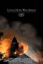 Little Hope Was Arson (2013) afişi
