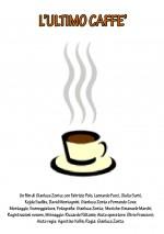 L'Ultimo Caffè (2007) afişi