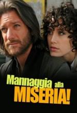 Mannaggia Alla Miseria (2009) afişi
