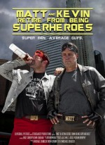 Matt & Kevin Retire from Being Superheroes (2015) afişi